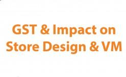 GST & Impact on Store Design & VM