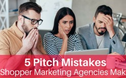 5 Pitch mistakes shopper marketing agencies make